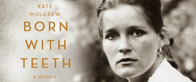 An image taken from the cover of Kate Mulgrew's memoir, Born with Teeth. The title of the novel is pictured to the left, and to the right, Mulgrew is pictured as a young woman in sepia tone.