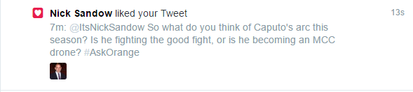 Nick Sandow (Joe Caputo) favorited one of my tweets